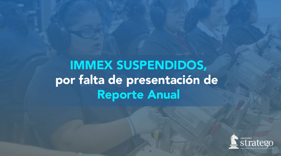 IMMEX SUSPENDIDOS - ASESORES STRATEGO